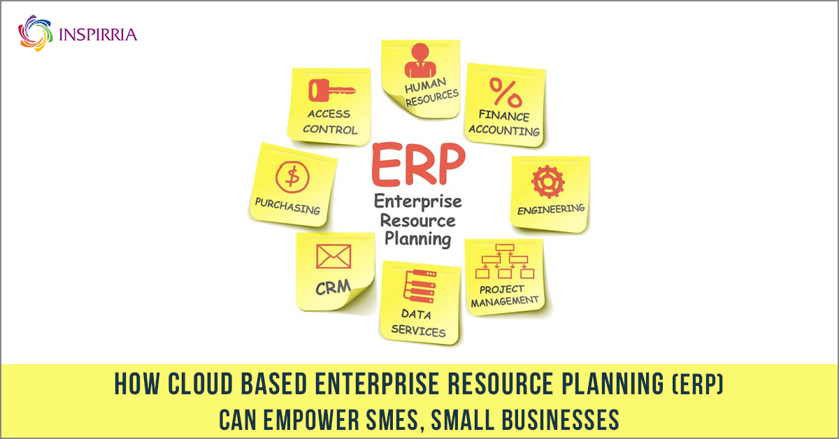 How Cloud-Based Enterprise Resource Planning (ERP) Can Empower SMEs, Small Businesses