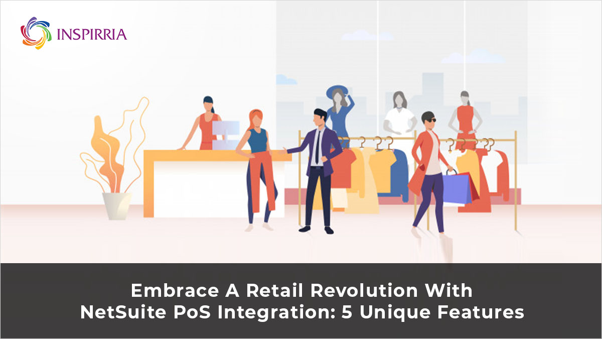 NetSuite POS Integration benefits for Retailers