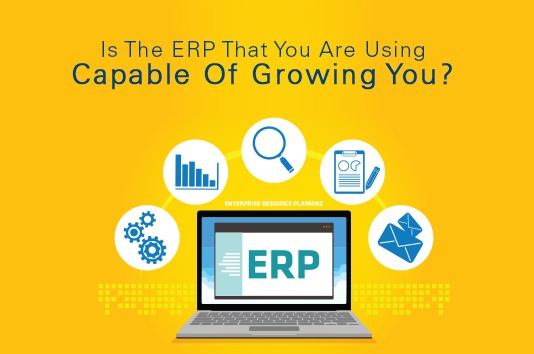 Is The ERP That You Are Using Capable Of Growing You?