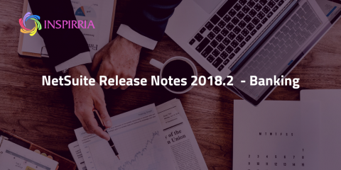 NetSuite 2018.2 Release Notes - Banking