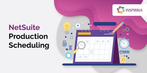 NetSuite Production Scheduling