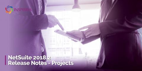 NetSuite 2018.2 Release Notes – Projects