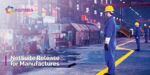 NetSuite 2018.2 Release for Manufacturers