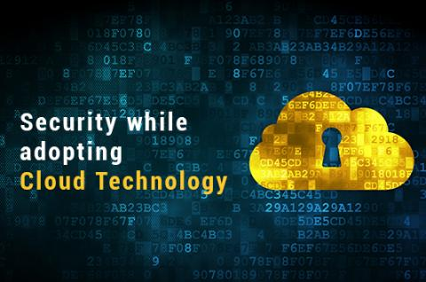 Security While Adopting The Cloud Technology