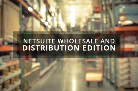 NetSuite Wholesale and Distribution Edition