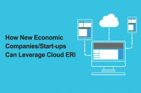 How New Economic Companies/Start-ups Can Leverage Cloud ERP