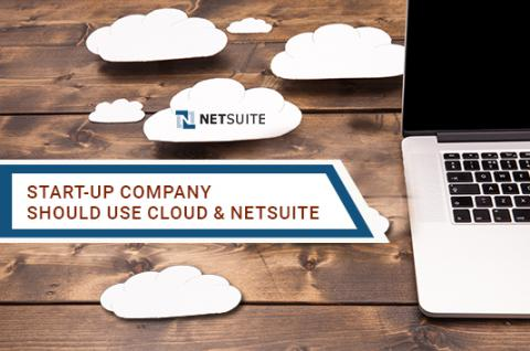 Start-Up Company Should Use Cloud and NetSuite